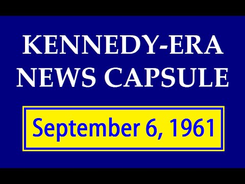 KENNEDY-ERA NEWS CAPSULE: 9/6/61 (WKLO-RADIO; LOUISVILLE, KENTUCKY)