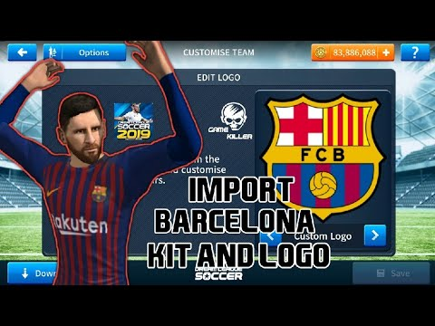 How to Import Barcelona Logo And Kits Dream Leauge Soccer 2019🛠[Android/IOS]
