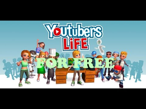 How To Get Youtubers Life For Free On PC (Latest Version, No Torrent, Windows 10,8,7)