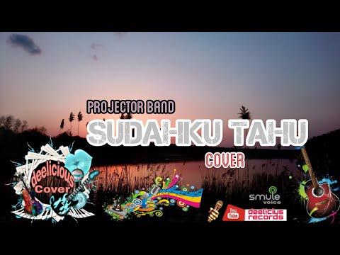 Cover Smule  Sudahku Tahu - Projector Band