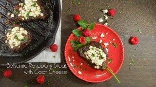 Balsamic Raspberry Steak with Goat Cheese