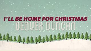 Songs for the Season - Denver Duncan - I'll Be Home For Christmas