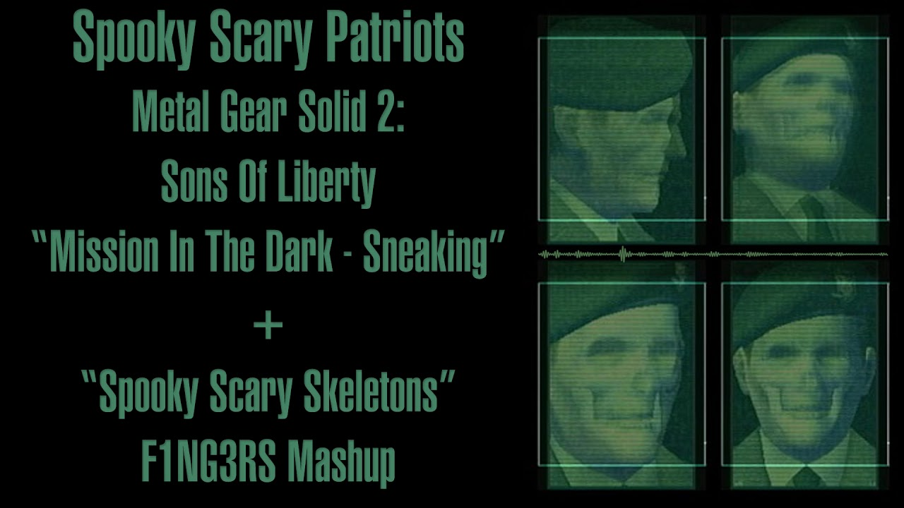 Spooky Scary Patriots - MGS2 + Spooky Scary Skeletons - F1NG3RS Mashup
