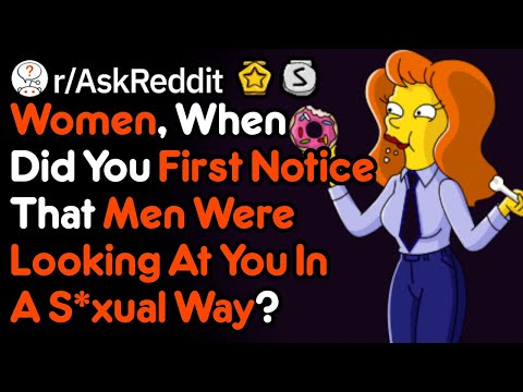 Women: When Did You Realize Men Were Attracted To You? (r/AskReddit)