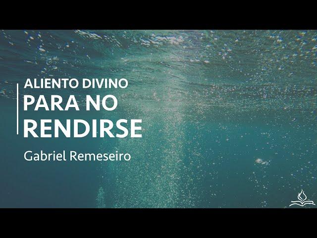 Aliento divino para no rendirse - Gabriel Remeseiro