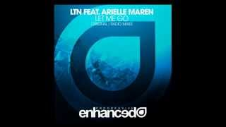 LTN feat  Arielle Maren -  Let Me Go (Original Mix)