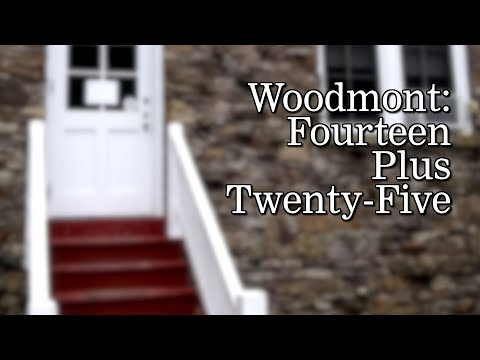 Woodmont: Fourteen Plus Twenty-Five