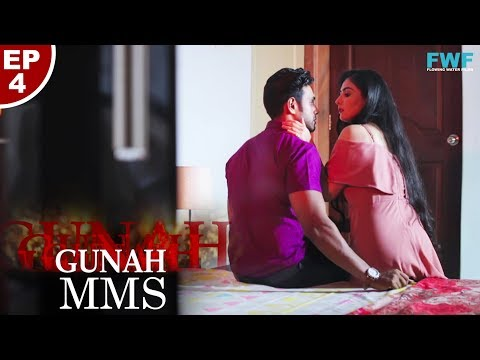 Gunah - MMS - Episode 04 | गुनाह - एम एम एस | FWFOriginals