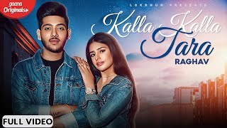 New Punjabi Songs 2020 Kalla Kalla Tara Full Song Raghav Sarah Khatri Tru Makers Lokdhun