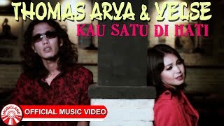 Thomas Arya & Yelse - Kau Satu Di Hati [Official Music Video HD]