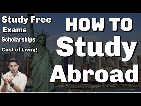 How to Study Abroad - Scholarships | Free Education | Cost of Living | Exams