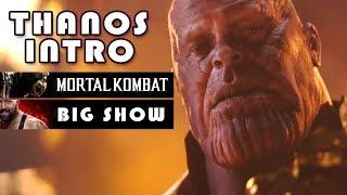 Avengers Infinity War Thanos Intros Part 2 | Mortal Kombat and Big Show | Edited Intro
