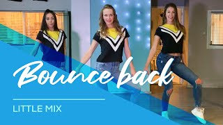 Little Mix - Bounce Back - Easy Fitness Dance Video - Choreography - Baile - Coreo