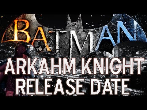 Batman: Arkham Knight | Release Date & Assault On Arkham Movie