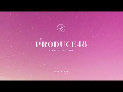 [FULL] 프로듀스48 피아노 모음 PRODUCE48 Piano Covers Compilation