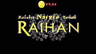 Raihan = I