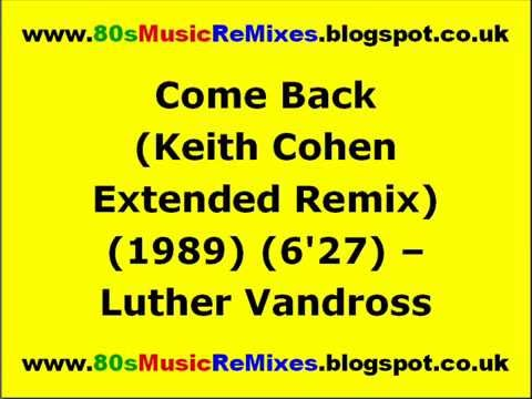 Download : Come Back (Keith Cohen Extended Remix) Luther Vandross