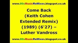 Come Back (Keith Cohen Extended Remix) - Luther Vandross