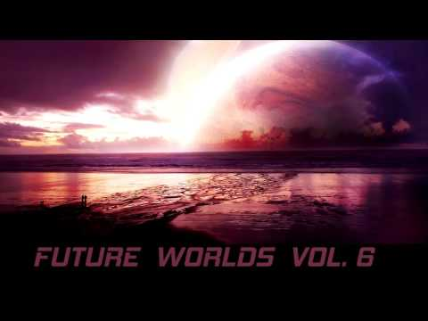 FUTURE WORLDS #6 [Melodic & Atmospheric - Underground Deep House & Techno mix]