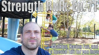 Walking, Having Fun, and a Special Edit for you Guys   Vlog   Strength Bulk Ep. 71