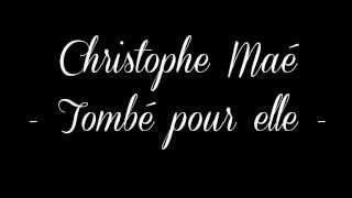 Christophe Maé - Tombé sous le charme - Paroles / lyrics