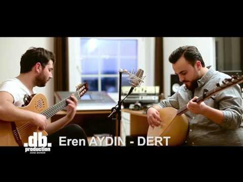 Eren Aydın  - Dert