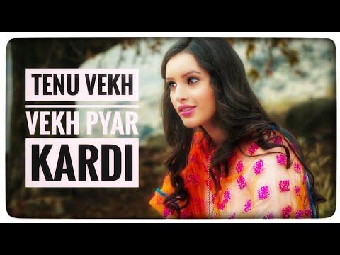 Tenu Vekh Vekh Pyar Kardi | Full Song