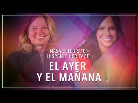 NASA Celebrates Hispanic Heritage: El Ayer y El Mañana