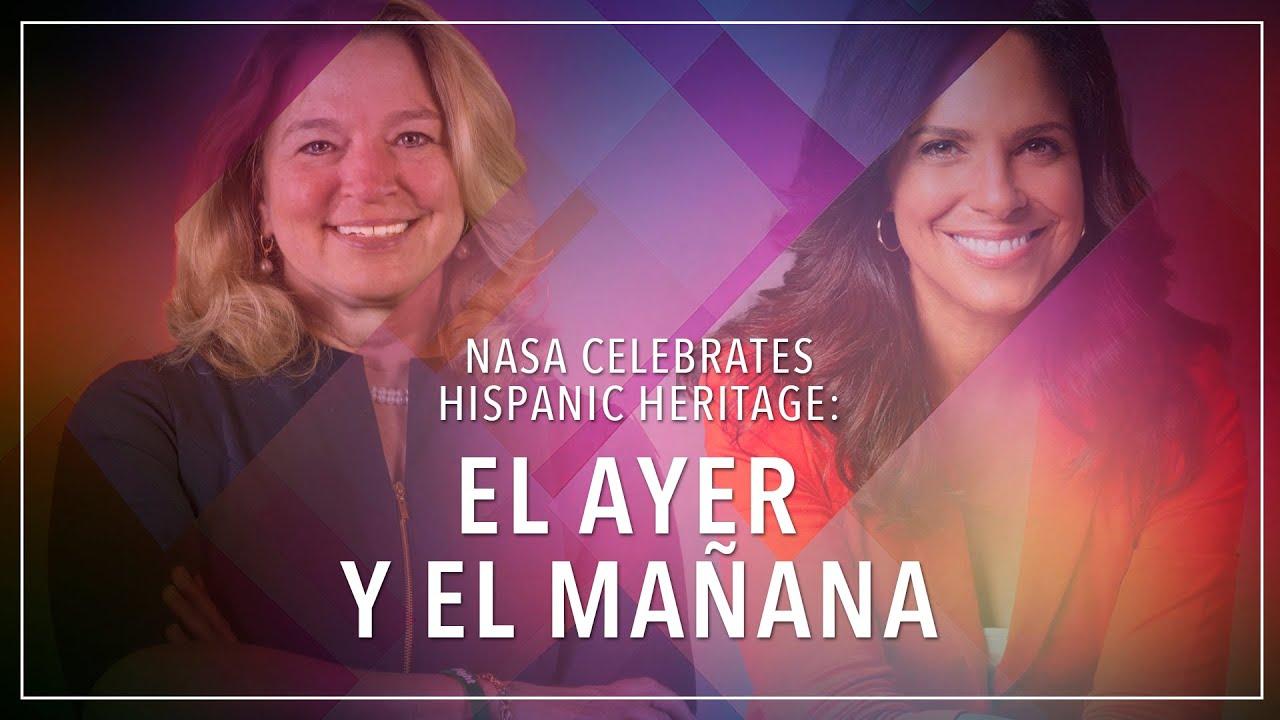 NASA Celebrates Hispanic Heritage  El Ayer y El Mañana