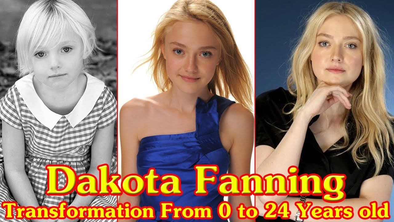 Dakota Fanning transformation from 0 to 24 Years old - YouTube