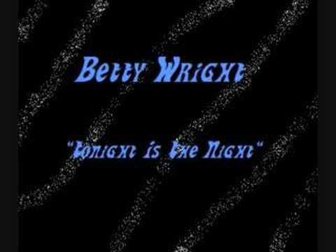 Betty Wright- Tonight Is The Night