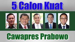 Download Video 5 Calon Kuat Kandidat Cawapres Pendamping Prabowo Pilpres 2019 MP3 3GP MP4