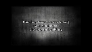 Mamulung Tawar - Lamser Girsang - Versi Simalungun ( Lirik ) | SIMALUNGUN