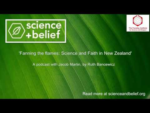 Fanning the flames: Science and Faith in New Zealand - Jacob Martin