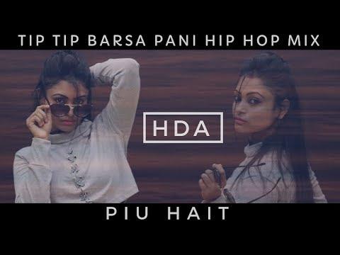 Tip Tip Barsa Pani Hip Hop Mix   Dance Performance and Choreography by Piu Hait   HDA