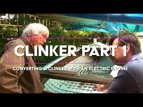 CLINKER PART 1 - Converting A Clinker Built Boat With An Electric Engine.
