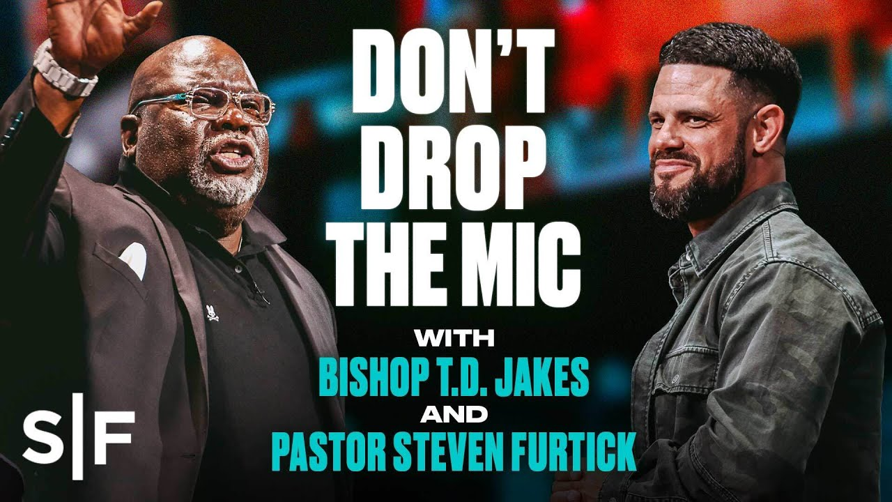 Download Don't Drop The Mic | A Conversation With Bishop T.D. Jakes and Pastor Steven Furtick