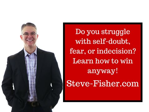 Overcoming Self-doubt, Fear, and Indecision