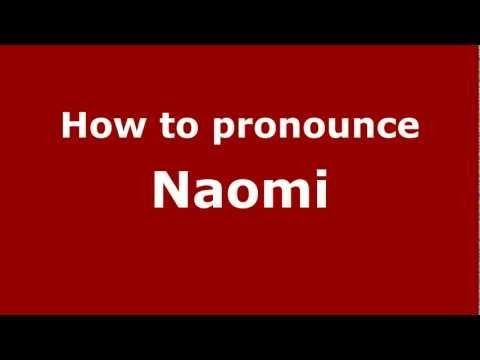 How to Pronounce Naomi - PronounceNames.com