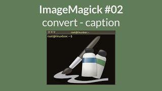 ImageMagick - Bilder mit Text erstellen - Teil 2