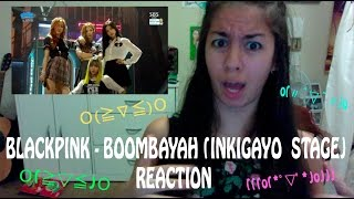 BLACKPINK - 붐바야 BOOMBAYAH Inkigayo Stage [Video Reaction] ~I CAN'T EVEN~