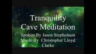Cave Of Tranquility Meditation : Spoken Guided Meditation, Visualization, Rhythmic Breathing