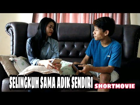 SELINGKUH SAMA ADIK SENDIRI (short movie