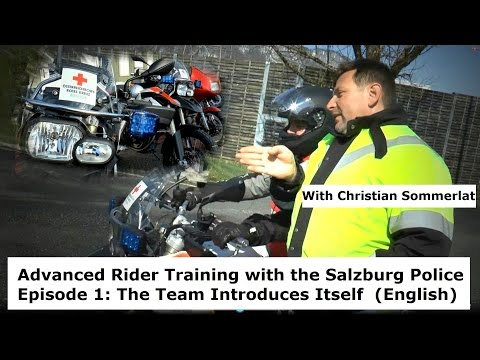 Advanced Rider Training Salzburg Police/Christian Sommerlat Episode1: Intro (English Version)