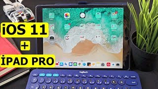 iOS 11 inceleme ve ipad Pro Deneyimi