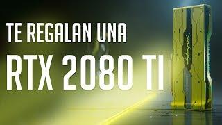 ¡Esta es la nueva RTX 2080 Ti de Cyberpunk 2077! ¡Y hay sorteo internacional! Aquí los detalles.