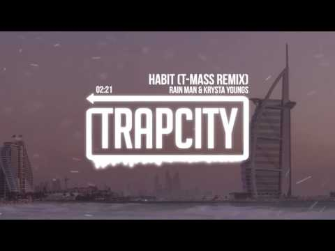 Rain Man & Krysta Youngs - Habit (T-Mass Remix)