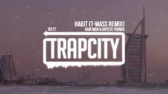 Mix - Rain Man & Krysta Youngs - Habit (T-Mass Remix)