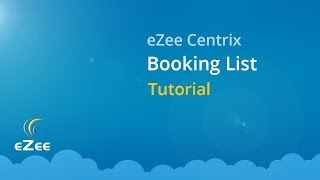 How to Use Booking List Feature in eZee Centrix Hotel Channel Manager?