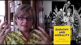 Empathy and Morality: Book Overview Part1: Heidi Maibom & Edwin Rutsch